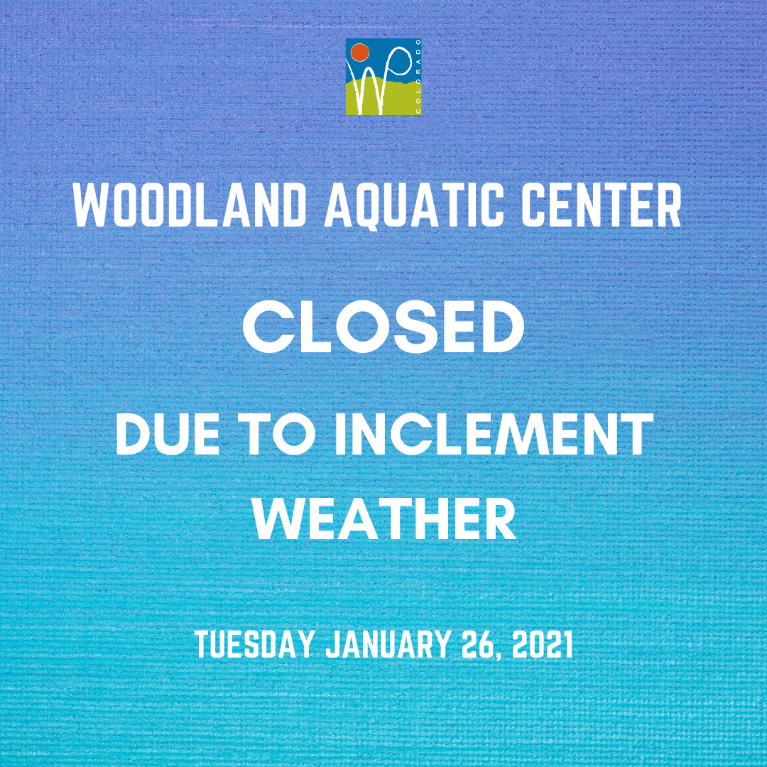 Woodland Aquatic Center Closed This Afternoon 1.26.2021